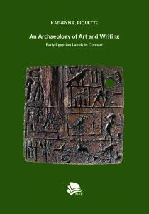 An Archaeology of Art and Writing: Early Egyptian Labels in Context