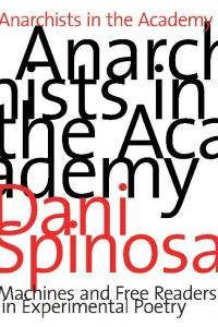 Anarchists in the Academy. Machines and Free Readers in Experimental Poetry