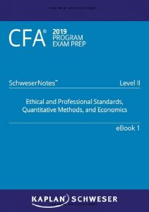 CFA 2019 Schweser - Level 2 SchweserNotes Book 1: ETHICAL AND PROFESSIONAL STANDARDS, QUANTITATIVE METHODS, AND ECONOMICS