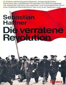 Die verratene Revolution -Die deutsche Revolution 1918-19