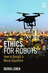 Ethics for Robots: How to Design a Moral Algorithm