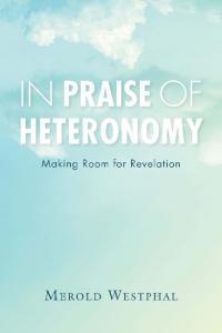 In Praise of Heteronomy: Making Room for Revelation