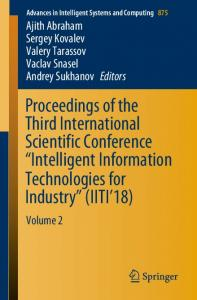 "Proceedings of the Third International Scientific Conference ""Intelligent Information Technologies for Industry"" (IITI'18)"