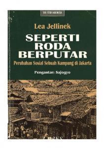 Seperti Roda Berputar: Perubahan Sosial Sebuah Kampung Di Jakarta