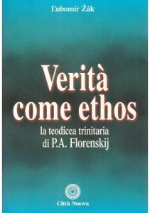 Verità come ethos. La teodicea trinitaria di P.A. Florenskij
